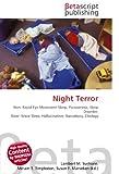 Night Terror: Non- Rapid Eye Movement Sleep, Parasomnia, Sleep Disorder, Slow- Wave Sleep, Hallucination, Narcolepsy, Etiology
