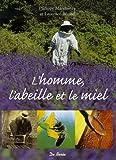 echange, troc Philippe Marchenay, Laurence Bérard - L'homme, l'abeille et le miel