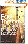 The Great Railway Bazaar: By Train Th...