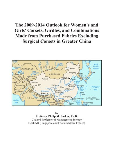 The 2009-2014 Outlook for Women's and Girls' Corsets, Girdles, and Combinations Made from Purchased Fabrics Excluding Surgical Corsets in Greater China