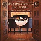 Helen Thompson The Mansion on Turtle Creek Cookbook: Haute Cuisine, Texas Style