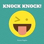 Knock Knock!: Over 100 Funny Knock Knock Jokes for Kids | Jimmy Giggles