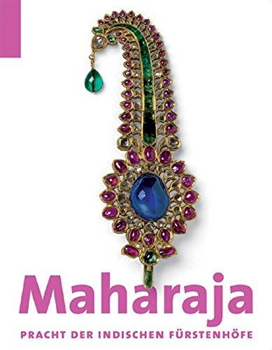 Maharaja Pracht der indischen Fuerstenhofe  (Tapa Dura)