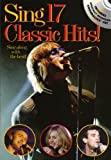 Various SING 17 CLASSIC HITS! MLC BOOK/CD: Sing Along with the Best!