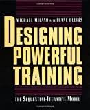 Designing Powerful Training: The Sequential-Iterative Model (SIM) (0787909661) by Milano, Michael