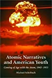 img - for Atomic Narratives and American Youth: Coming of Age With the Atom, 1945 - 1955 by Scheibach, Michael (2003) Paperback book / textbook / text book