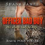 Officer Bad Boy | Shana James