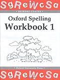 Oxford Spelling Workbooks: Workbook 1