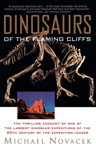 Dinosaurs of the Flaming Cliffs: The Thrilling Account of One of the Largest Dinosaur Expeditions of the 20th Century by the Expedition Leader