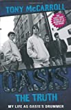 Oasis: The Truth: My Life As Oasis's Drummer