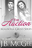 The Auction: Young Adult Romance, New Adult Romance, Forbidden Love (Magnolia Grove Book 1)