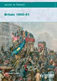 Access to History: Britain 1900-51