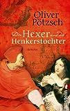 Oliver Pötzsch Der Hexer und die Henkerstochter