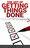 img - for The Art of Getting Things Done: 10 Prolific Ways to Effectively Manage Your Time (The Ultimate Transformational Guide Book 3) book / textbook / text book