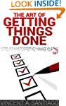 The Art of Getting Things Done: 10 Pr...