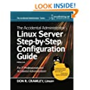 The Accidental Administrator: Linux Server Step-by-Step Configuration Guide