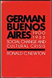img - for German Buenos Aires, 1900-1933: Social Change and Cultural Crisis (Pan America Series) book / textbook / text book