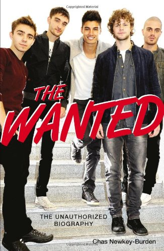 The Wanted: The Unauthorized Biography
