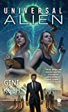 Universal Alien: Alien Novels, Book 10 by Gini Koch