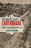 The Great Kanto Earthquake and the Chimera of National Reconstruction in Japan (Contemporary Asia in the World)