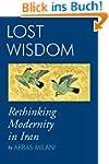Lost Wisdom: Rethinking Modernity in...