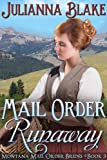 Mail Order Runaway  (A Sweet Historical Mail Order Bride Romance Novel) - Montana Mail Order Brides Book 3