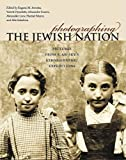 Photographing the Jewish Nation: Pictures from S. An-sky's Ethnographic Expeditions (The Tauber Institute Series for the Study of European Jewry)