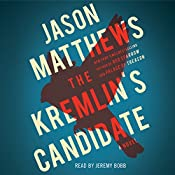 The Kremlin's Candidate: The Red Sparrow Trilogy, Book 3   [Jason Matthews]