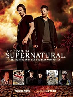 The Essential Supernatural: On the Road with Dean and Sam Winchester