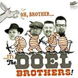 Oh Brother It's Doel Brothers