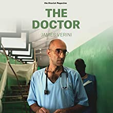 The Doctor (       UNABRIDGED) by James Verini Narrated by Ben Nimkin