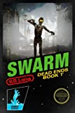 img - for Swarm (Dead Ends) book / textbook / text book