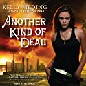 Another Kind of Dead: Dreg City Series, Book 3 (       UNABRIDGED) by Kelly Meding Narrated by Xe Sands