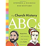The Church History ABCs: Augustine and 25 Other Heroes of the Faith ~ Stephen J. Nichols