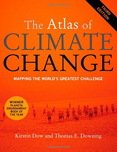 The Atlas of Climate Change: Mapping the World's Greatest...