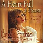 A Heart Full of Heaven: A Novel of One True Love | Carolyn Faulkner