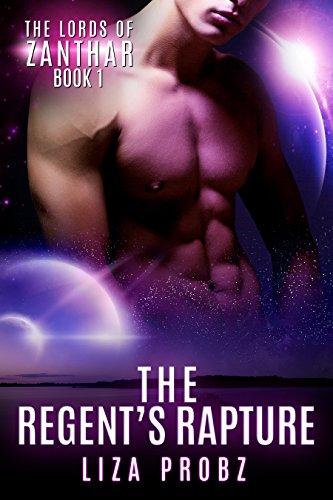 the-regents-rapture-an-alpha-alien-romance-serial-lords-of-zanthar-book-1
