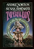 Imperial Lady: A Fantasy of Han China (Tor Fantasy) (031293128X) by Norton, Andre