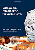 Hoy Ping Yee Chan O.M.D. Chinese Medicine for Aging Eyes