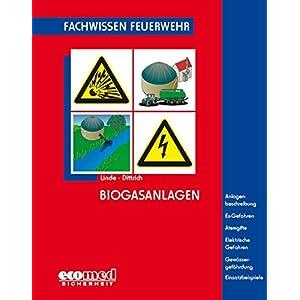 Biogasanlagen: Anlagenbeschreibung - Ex-Gefahren - Atemgifte - Elektrische Gefahren - Gewässergefä