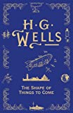 H.G. Wells The Shape Of Things To Come