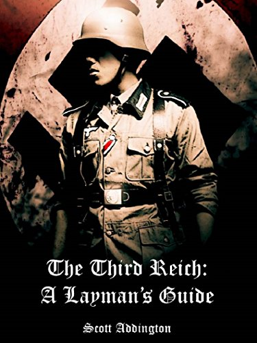 The Third Reich: A Layman's Guide by Scott Addington