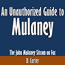 An Unauthorized Guide to Mulaney: The John Mulaney Sitcom on Fox (       UNABRIDGED) by D. Carter Narrated by Tom McElroy