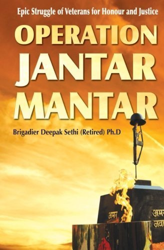 Operation Jantar Mantar: Veterans' Struggle for Honour and Justice by Brig Deepak Sethi Ph.D (2015-09-26)