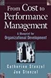 img - for From Cost to Performance Management: A Blueprint for Organizational Development book / textbook / text book