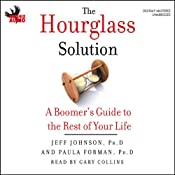 The Hourglass Solution: A Boomer's Guide to the Rest of Your Life | [Jeff Johnson, PhD, Paula Forman, PhD]