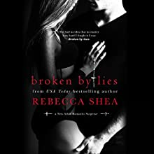 Broken By Lies (       UNABRIDGED) by Rebecca Shea Narrated by Vikas Adam, Erin Mallon