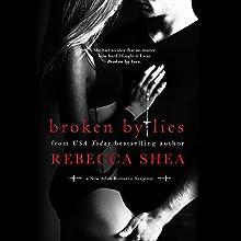 Broken By Lies (       UNABRIDGED) by Rebecca Shea Narrated by Vikas Adam, Erin Mallon