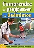 Comprendre et progresser en badminton : le règlement, les modèles d'activité, la progression...