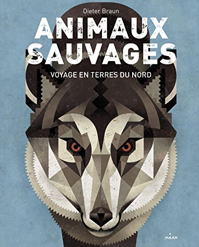 Animaux sauvages : voyage en terres du Nord